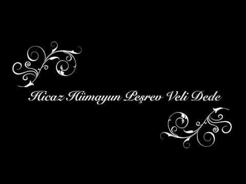 Hicaz Humayun Peshrev by Veli Dede