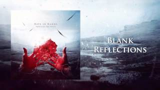 Hate In Hands - Blank Reflections