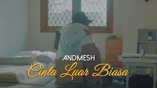 Download Andmesh Kamaleng - Cinta Luar Biasa (Official Music Video)