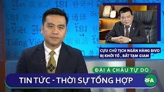 Tin nóng 24h 29/11/2018 | Bắt và khởi tố cựu Chủ tịch Ngân hàng BIDV Trần Bắc Hà
