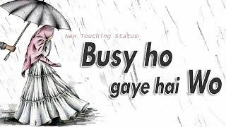 Busy Hai Wo || New Sad Status 2019 ||  New Sad Shayri || New Whatsapp Status || Rahul Aashiqui Wala