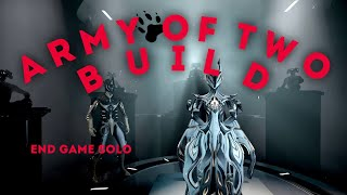 Warframe - ARMY OF TWO [End Game DmG]+Build