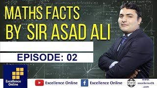 Maths Facts | 2nd Episode | Excellence Online | Explained by Sir Asad Ali