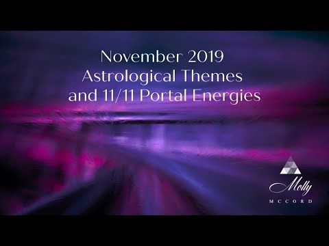 November 2019 Astrology and 11/11 Portal Energies ~ Podcast
