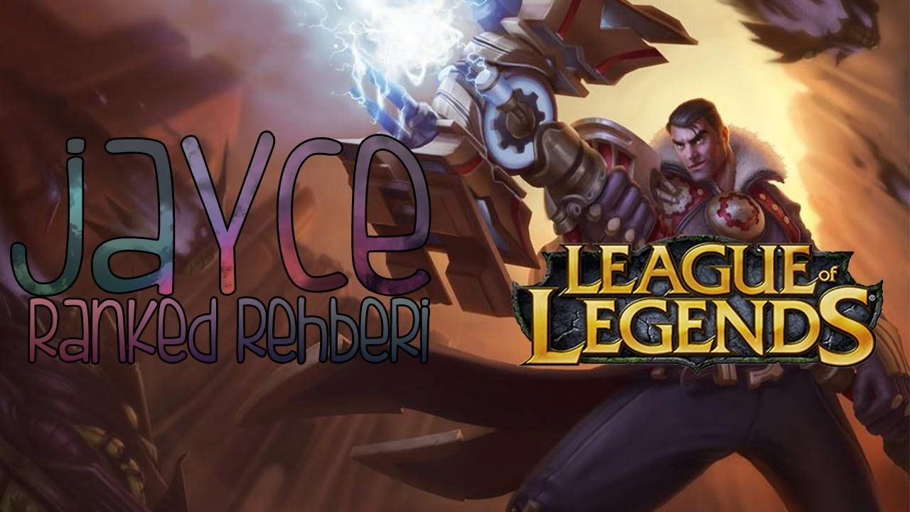 League Of Legends Jayce rehber