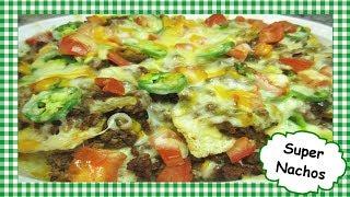 How to Make Best SUPER NACHOS ~ Homemade Mexican  Supreme Nacho Recipe