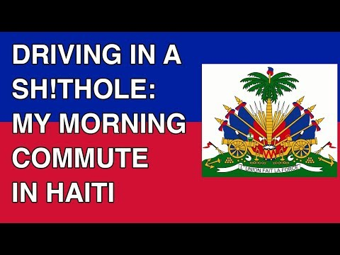 Driving in a Sh!thole: Haiti Morning Commute to Port-au-Prince
