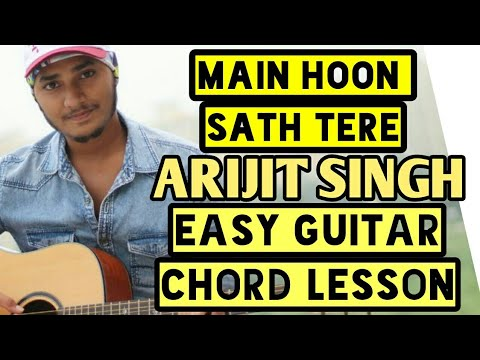 Main hoon sath tere, arijit singh, easy guitar chord lesson, beginner guitar tutorial