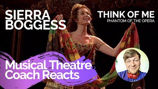 Musical Theatre Coach Reacts (SIERRA BOGGESS, THINK OF ME), Phantom Of The Opera