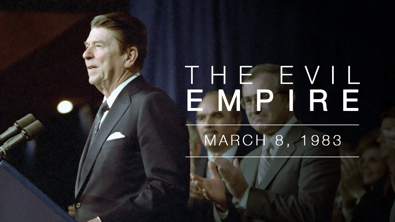 """Evil Empire"" Speech by President Reagan - Address to the National Association of Evangeli"