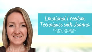 EFT for Feeling Not in Control