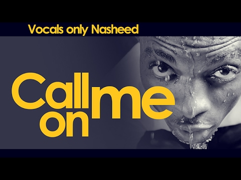 Starley - Call on Me ( Nasheed Cover ) | No Music | Vocals Only