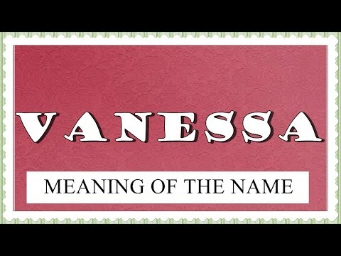 BABY NAME VANESSA- MEANING, FUN FACTS, HOROSCOPE