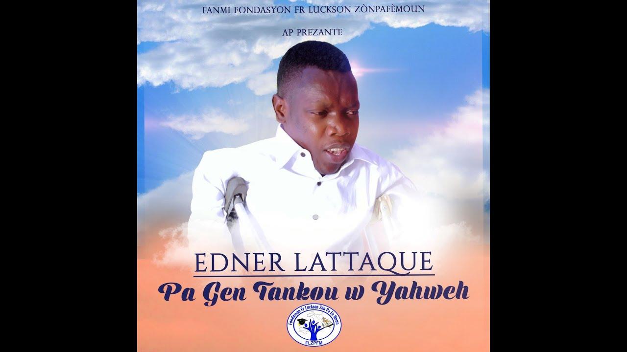Download PA GEN TANKOU W YAHWEH (Edner LATTAQUE)