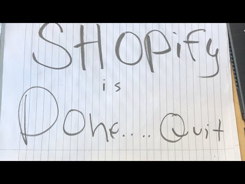 Shopify is Done...Quit
