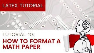 LaTeX Tutorial: How to Format a Math Paper