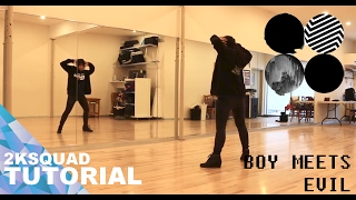 [TUTORIAL] BTS (방탄소년단) - Boy Meets Evil | Dance Tutorial by 2KSQUAD