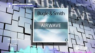 Bugle & Smith - Airwave - Radio Edit (Official Music Video Teaser) (HD) (HQ)