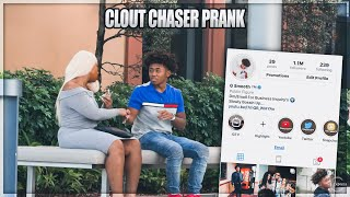 CLOUT CHASER PRANK!