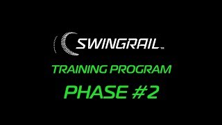 SWINGRAIL - TRAINING PHASE #2