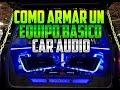 ¿ QUIERES EMPEZAR EN EL CAR AUDIO ? / EQUIPO BÁSICO / TIPS / CONSEJOS