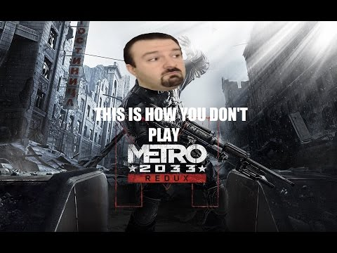 This is how you DON'T play: Metro 2033