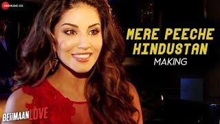 Mere Peeche Hindustan -Making|Beiimaan Love |Sunny Leone,Rajniesh D|Yasser D,Sukriti K |Amjad Nadeem