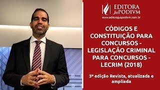 CÓDIGOS E CONSTITUIÇÃO PARA CONCURSOS - LEGISLAÇÃO CRIMINAL PARA CONCURSOS - LECRIM (2018)