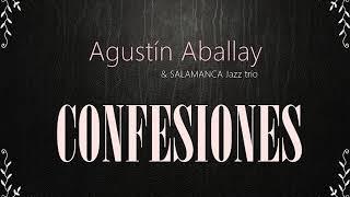 Confesiones   Agustin Aballay & Salamanca Jazz Trío YouTube Videos