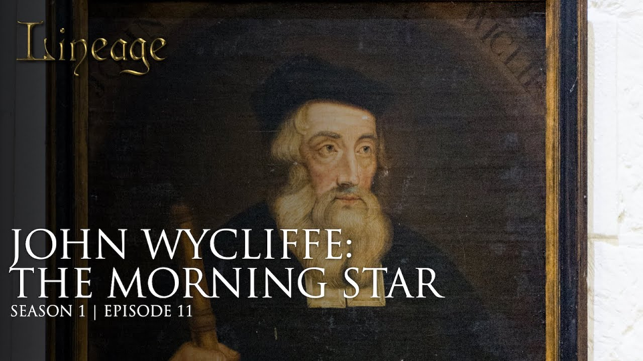 John Wycliffe: The Morning Star | Episode 11 | Lineage