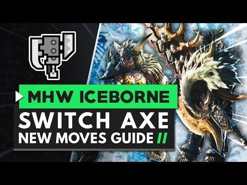 Monster Hunter World Iceborne   Switch Axe New Moves Guide