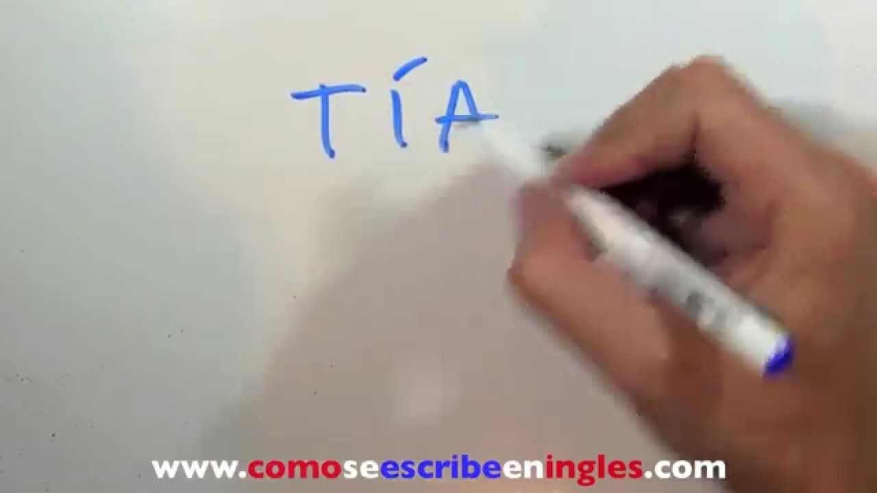 Cómo se escribe en inglés TÍA - Parentescos en inglés - YouTube