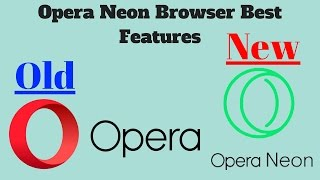 """Opera Neon Browser Features 