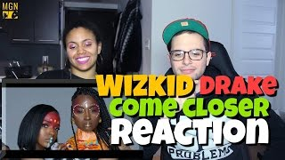 WizKid Come Closer Ft Drake Reaction Pt 1