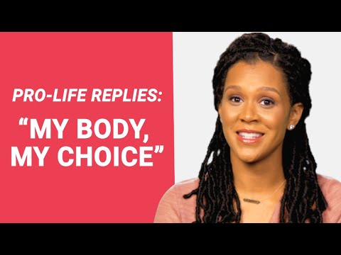 "The Pro-Life Reply to: ""My Body, My Choice"""