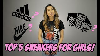 2018 TOP 5 SNEAKERS FOR GIRLS!