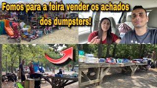FOMOS PARA A FEIRA VENDER OS ACHADOS DOS DUMPSTERS DOS ESTADOS UNIDOS!🇺🇸🇺🇸🇺🇸 Dumpster-basura