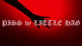 Little Hag - Piss (Official Video)