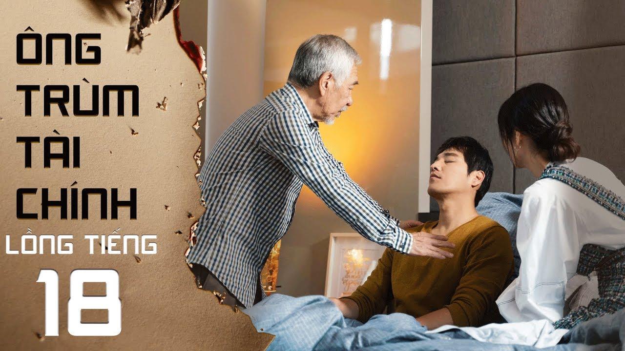 Ông Trùm Tài Chính – Tập 18 FULL (Lồng Tiếng) | Phim Singapore mới nhất 2019
