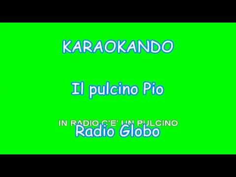 Karaoke Italiano - Il Pulcino pio - Radio Globo ( Testo )