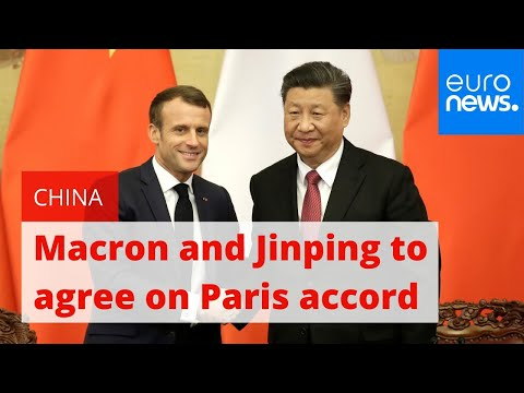 Emmanuel Macron and Xi Jinping to agree 'irreversibility' of Paris climate accord