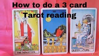 How to do a 3 card Tarot Reading - Mini Lesson