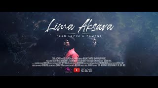 EZAD LAZIM & ZAMANI - Lima Aksara (Official Lyric MV) by Broadway NuMusic