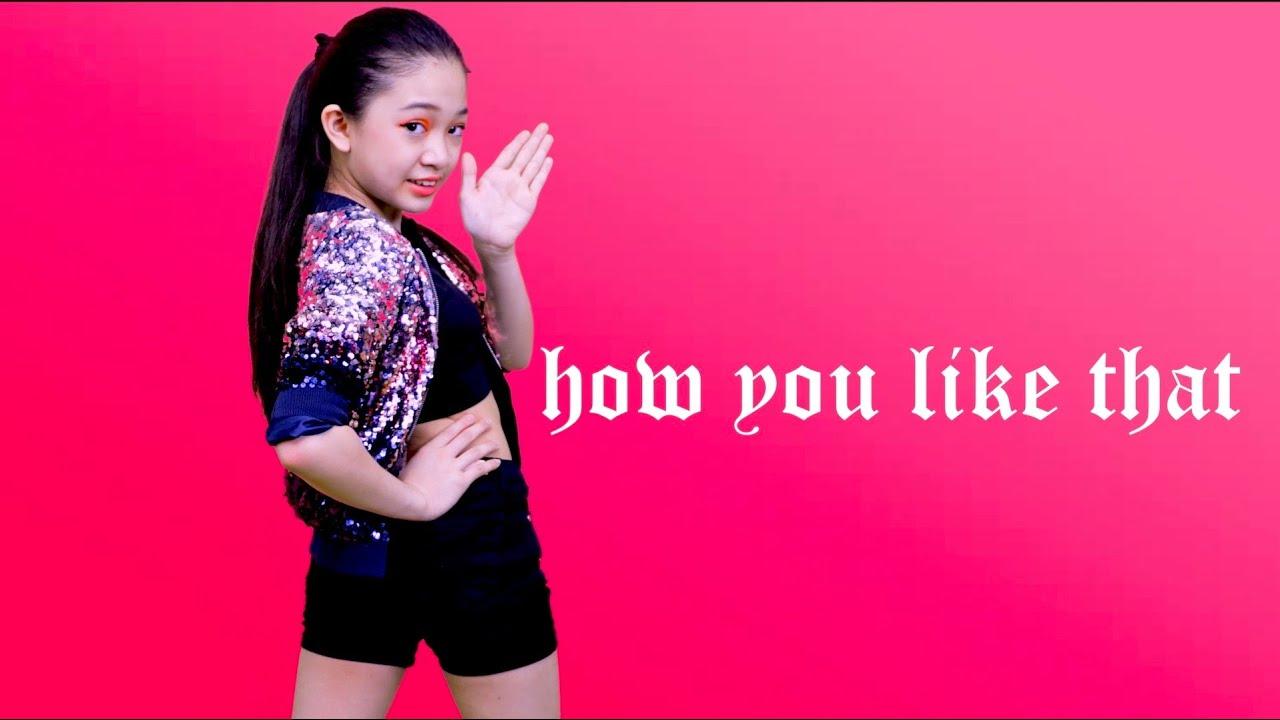 Download How You Like That (Dance Cover by Kaycee)   Kaycee & Rachel in Wonderland