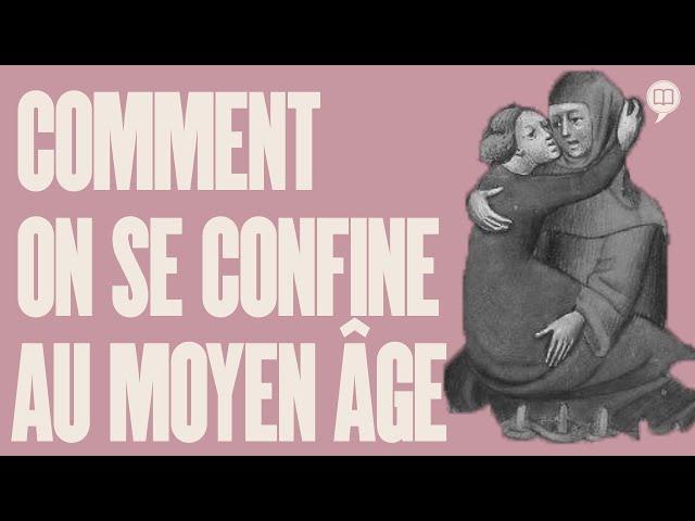 Conseils médiévaux pour passer le (re)confinement  | HNLD Actuel Moyen Âge #18