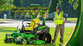John Deere ZTrak™ Mowers Transmisions and Oil Service