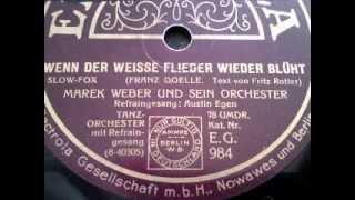 WENN DER WEISSE FLIEDER WIEDER BLÜHT, gesungen von Austin Egen (1929)