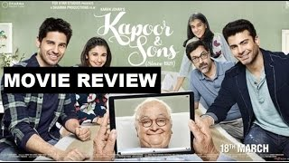 Kapoor & Sons - Movie Review | Rishi Kapoor | Sidharth Malhotra | Fawad Khan | Alia Bhatt