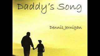 """Dennis Jernigan - """"Daddy"""