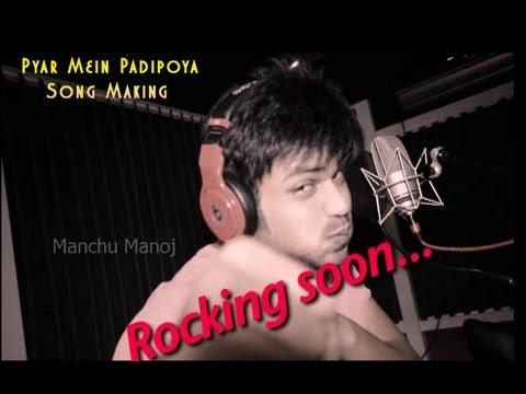 Manchu Manoj Potugadu - Pyar Mein Padipoya Song Making